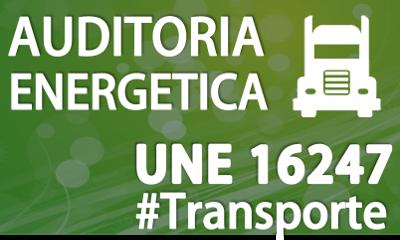 UNE-EN 16247-4 Auditorias Energéticas espeficícas para el Transporte