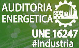 UNE-EN 16247 – 3 Auditorias energéticas en Procesos Industriales