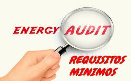 Requisitos mínimos para una auditoría energética RD 56/2016