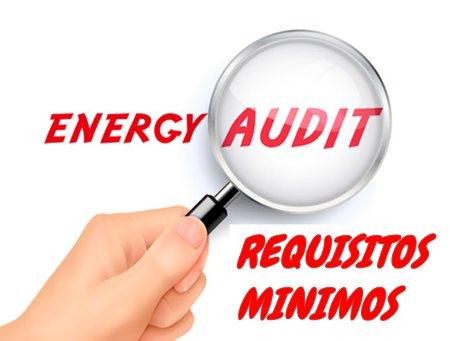Requisitos mínimos auditoría Energética