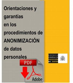 GUÍA SOBRE ORIENTACIONES y garantías en los procedimientos de anonimización de datos personales