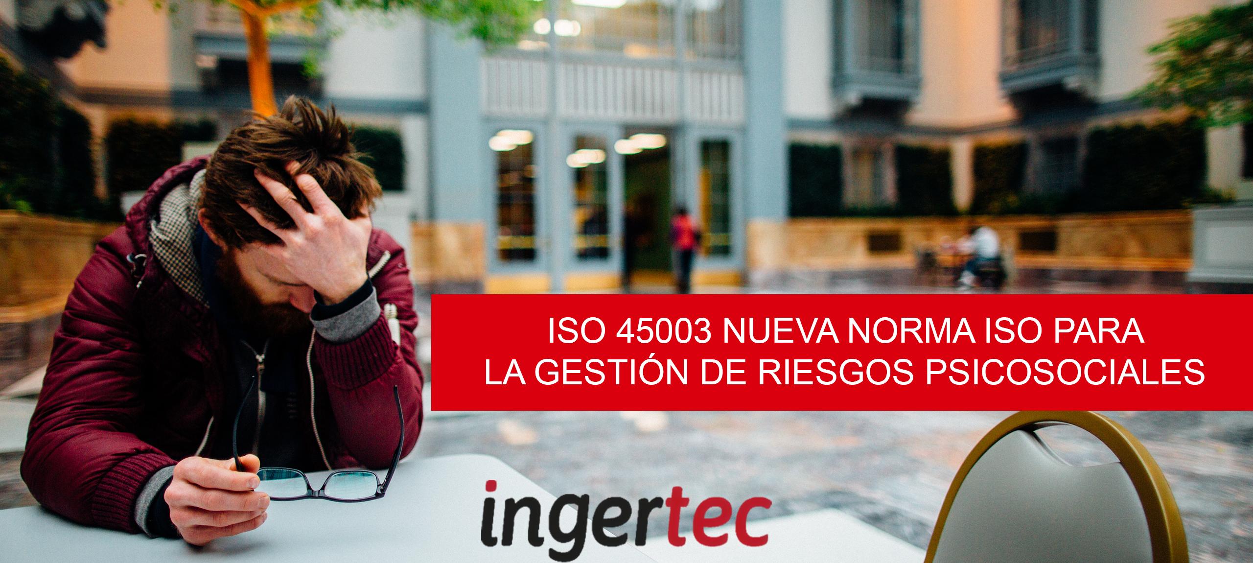 ISO 45003 nueva norma ISO para la gestión de riesgos psicosociales